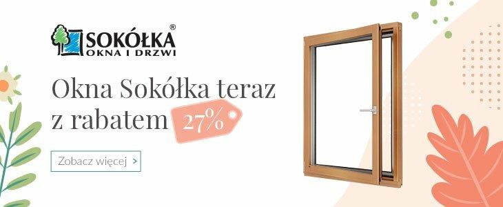 Okna Sokółka: teraz z rabatem 27%